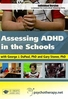 Assessing ADHD in the Schools - 1 CPD Hour