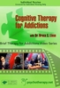 Cognitive Therapy for Addictions - 2 CPD Hours