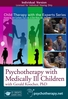 Psychotherapy with Medically Ill Children - 2 CPD Hours