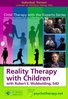 Reality Therapy with Children - 2 CPD Hours