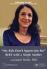 """My Kids Don't Appreciate Me:"" REBT with a Single Mother - 1 CPD Hour"