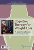 Cognitive Therapy for Weight Loss: A Coaching Session - 2 CPD Hours