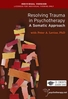 Resolving Trauma in Psychotherapy: A Somatic Approach (2 DVD) - 3 CPD Hours