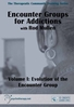 Encounter Groups for Addictions, Volume I - ORGANISATIONAL