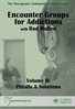 Encounter Groups for Addictions, Volume II - ORGANISATIONAL