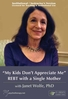 """My Kids Don't Appreciate Me:"" REBT with a Single Mother - ORGANISATIONAL"