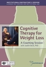 Cognitive Therapy for Weight Loss: A Coaching Session - ORGANISATIONAL
