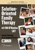 Solution-Oriented Family Therapy - 2 CPD Hours