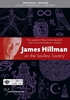 James Hillman on the Soulless Society - 1 CPD Hour
