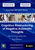 Cognitive Restructuring of Negative Automatic Thoughts (Essential CBT Skills Series) - 2 CPD Hours