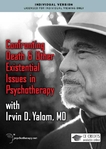 Confronting Death and Other Existential Issues in Psychotherapy - 2 CPD Hours