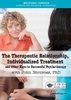 The Therapeutic Relationship, Individualized Treatment and Other Keys to Successful Psychotherapy