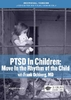 PTSD in Children: Move in the Rhythm of the Child - 1 CPD Hour