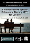 Comprehensive Cognitive Behavioural Therapy (CBT) for Couples (5 DVD) - 6 CPD Hours