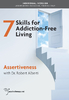 Skills for Addiction-Free Living: Assertiveness - 2 CPD Hours