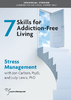 Skills for Addiction-Free Living: Stress Management - 2 CPD Hours