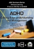 ADHD: Cutting Edge Understanding and Management (8 DVD) - 10 CPD Hours