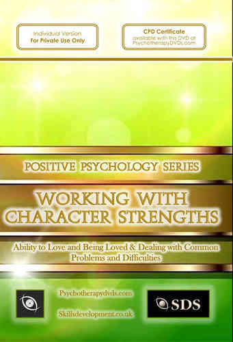 Working with Character Strengths (Ability to Love and Being Loved) - 1 CPD Hour