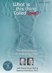 What is This Thing Called Love? The Neuroscience of Positive Emotion - 2 DVD Set - 3 CPD Hours