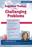 Cognitive Therapy for Challenging Problems - 4 DVDs Set - 6 CPD Hours