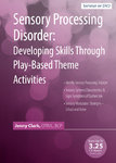 Sensory Processing Disorder: Developing Skills Through Play-Based Theme Activities - 2 DVD - 3 CPD