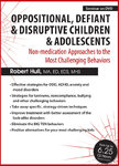 Oppositional, Defiant & Disruptive Children & Adolescents - 3 DVDs - 6 CPD Hours
