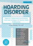 Hoarding Disorder: Diagnosis, Assessment and Effective Treatment Strategies - 2 DVD - 3 CPD Hours