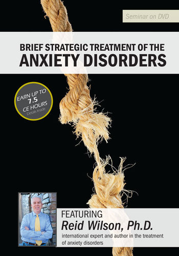 Brief Strategic Treatment of the Anxiety Disorders - 4 DVD Set - 6 CPD Hours