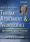 Trauma, Attachment & Neuroscience: Brain, Mind & Body in the Healing of Trauma - 3 DVD - 6 CPD