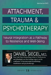 Attachment, Trauma & Psychotherapy - 3 DVD Set - 6 CPD Hours