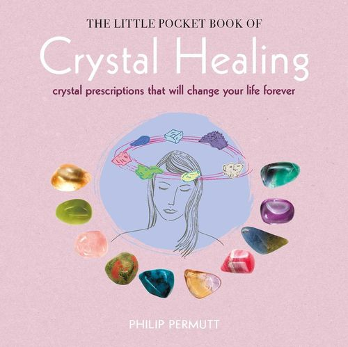 The Little Pocket Book of Crystal Healing by Philip Permutt
